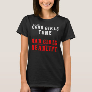 Bad girls deadlift T-Shirt