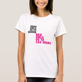 Bad girls go to Las Vegas T-Shirt