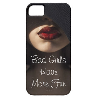 Bad Girls Have More Fun iPhone 5 Cover