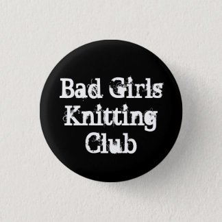 Bad Girls Knitting Club 3 Cm Round Badge