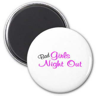 Bad Girls Night Out 6 Cm Round Magnet