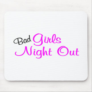 Bad Girls Night Out Mousepads