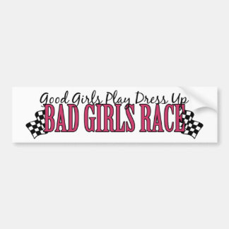 Bad Girls Race Bumper Sticker