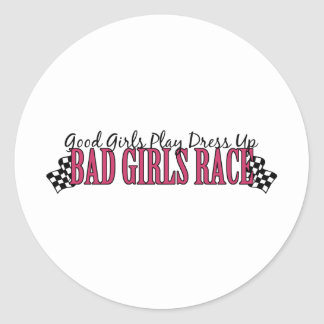 Bad Girls Race Round Stickers