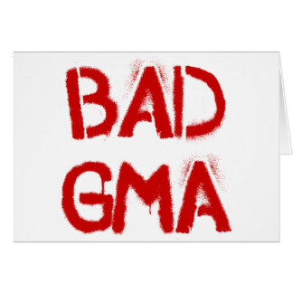 Bad Gma Cards