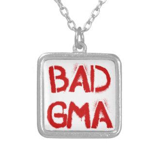 Bad Gma Necklace