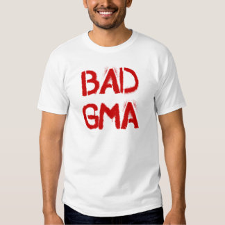 Bad Gma Shirts