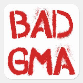 Bad Gma Square Sticker