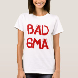 Bad Gma T-Shirt