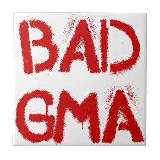 Bad Gma Tile