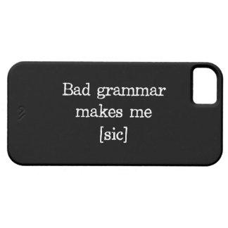 Bad Grammar Makes Me [sic] iPhone 5 Covers
