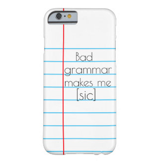 Bad Grammar Makes Me [sic] Paper iPhone6/6s Case