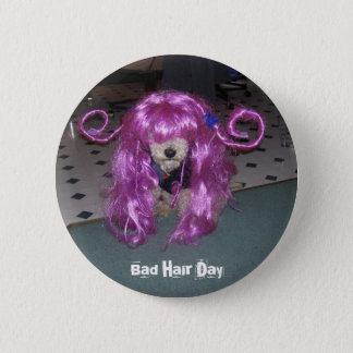 Bad Hair Day 6 Cm Round Badge