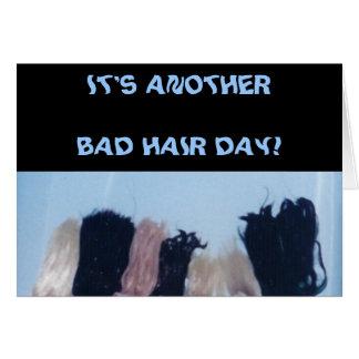 BAD HAIR DAY! - card