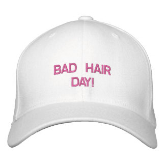 BAD HAIR DAY! EMBROIDERED CAP