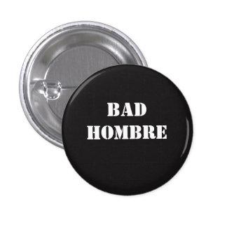 Bad Hombre 3 Cm Round Badge