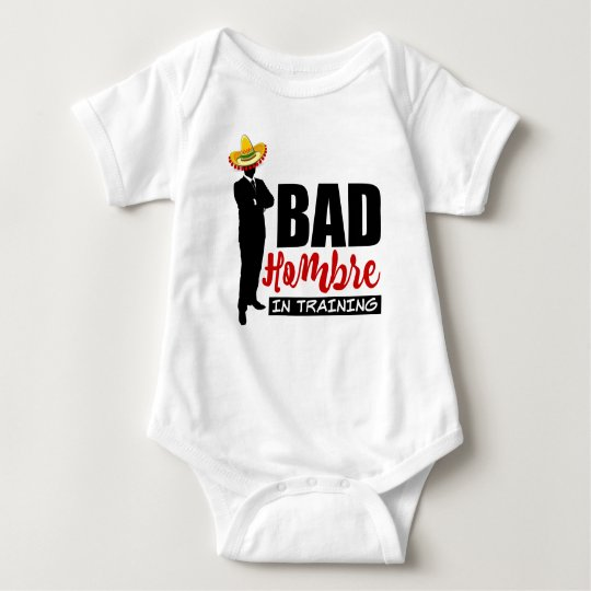 Bad Hombre In Training and Sombrero Baby Bodysuit