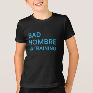 Bad Hombre in Training Kid Tee