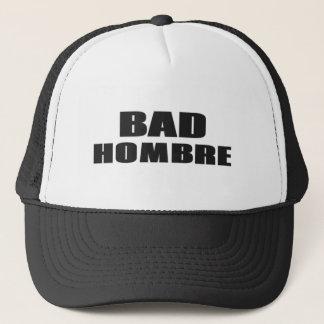 Bad Hombre Trucker Hat