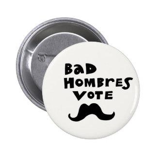 Bad Hombres Vote button