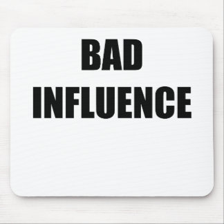Bad Influence Mousepads
