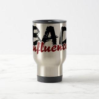 BAD INFLUENCE mug - choose style & color