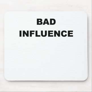 Bad Influence png Mousepads