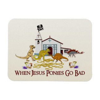 Bad Jesus Ponies Magnet