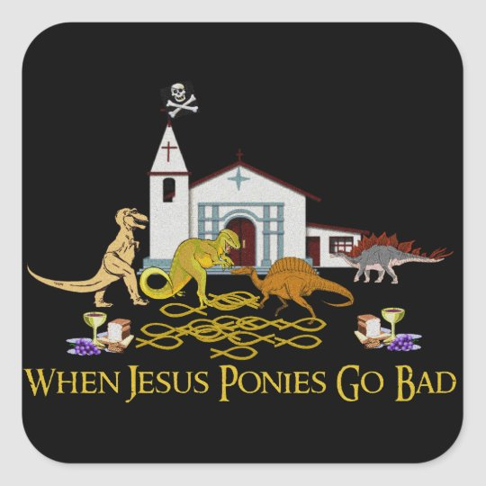 Bad Jesus Ponies Square Sticker