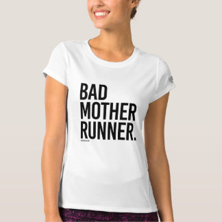 Bad Mother Runner -  .png T-Shirt