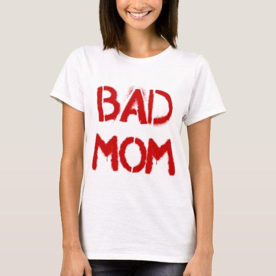 Bad Mum T-Shirt