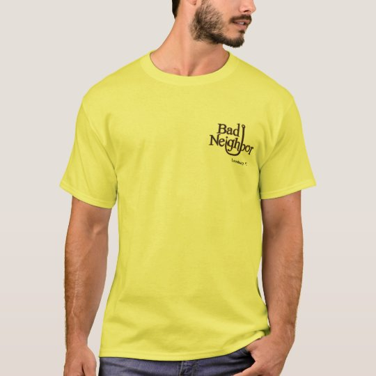 Bad Neighbour Mens T T-Shirt