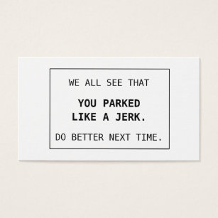 Bad parking business cards business card printing zazzle uk bad parking cards you parked like a jerk reheart Gallery