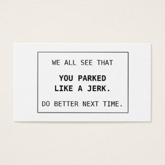 Bad Parking Cards You Parked Like A Jerk