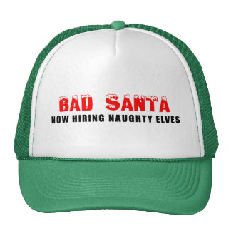 Bad Santa Now Hiring Naughty Elves Cap
