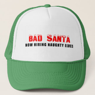 Bad Santa Now Hiring Naughty Elves Trucker Hat