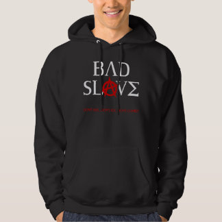 Bad Slave Hoodie