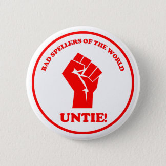 Bad spellers of the world unite seal 6 cm round badge