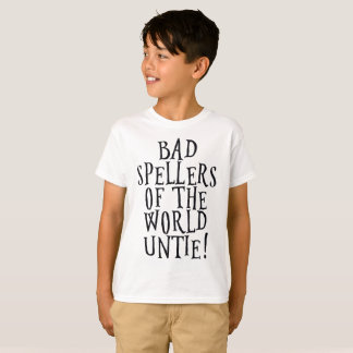 Bad spellers of the world untie! - Funny Tee