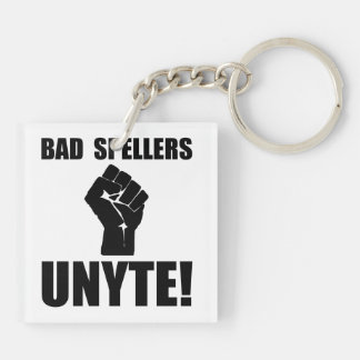 Bad Spellers Unite Double-Sided Square Acrylic Key Ring