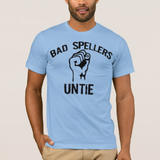 Bad spellers unite T-Shirt