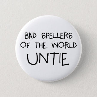 Bad Spellers Untie 6 Cm Round Badge