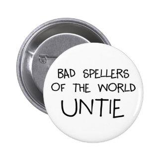 Bad Spellers Untie Buttons