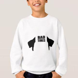 Bad times sweatshirt