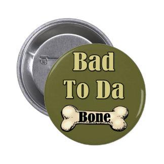 Bad To The Bone 6 Cm Round Badge