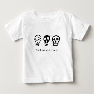 Bad to the bone baby T-Shirt