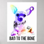 Bad to the Bone Chihauhau dog tattoos and piercing Poster