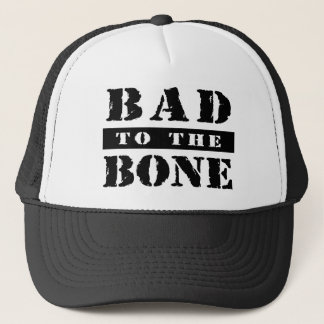 Bad to the Bone Trucker Cap