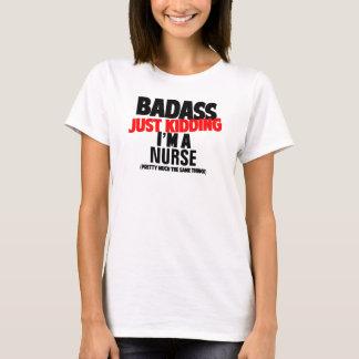 Badass - Just kidding, I'm a Personalize it! T-Shirt