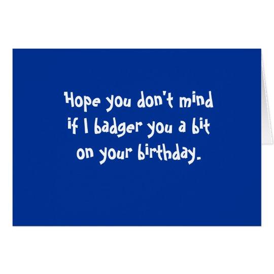 Badgering Badger_Birthday greetings Card